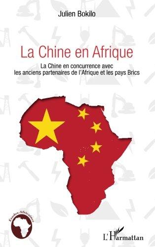 Chine en afrique (bokilo) la chine en concurrence avec les anciens partenaires de l'afrique et les p