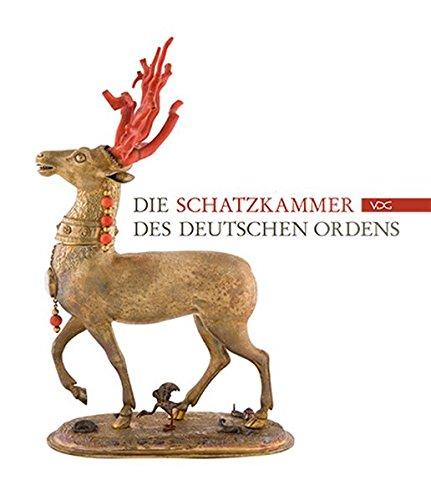 Die Schatzkammer des Deutschen Ordens: Katalog (Quellen und Studien zur Geschichte des Deutschen ()