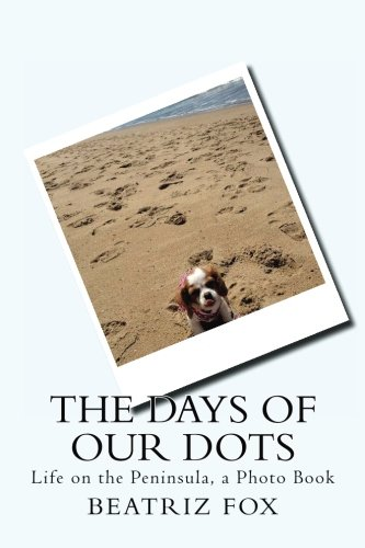 the-days-of-our-dots-life-on-the-peninsula-a-photo-book