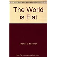 The World is Flat. The Globalized World in the Twenty-First Century - Updated and Expanded