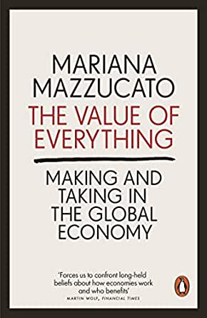 The Value Of Everything Making And Taking In The Global