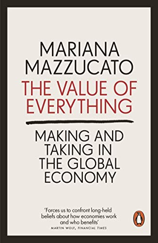 The Value of Everything: Making and Taking in the Global ...