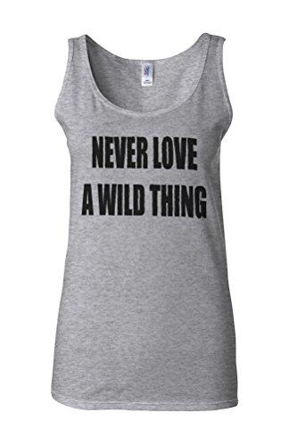 Never Love a Wild Thing Novelty White Femme Women Tricot de Corps Tank Top Vest Gris Sportif
