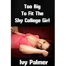 Too Big To Fit The Shy College Girl (Violent Size Erotica)