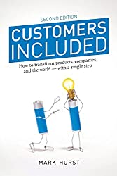 Customers Included: How to Transform Products, Companies, and the World - With a Single Step (Second Edition)