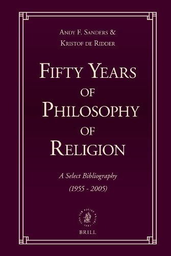 Fifty Years of Philosophy of Religion: A Select Bibliography (1955-2005) (1955 Zeitschrift)