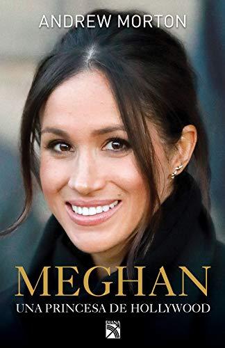 Meghan: una princesa de Hollywood por Andrew Morton