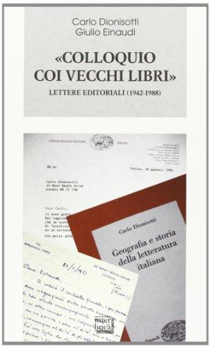 «colloquio coi vecchi libri». lettere editoriali (1942-1988)