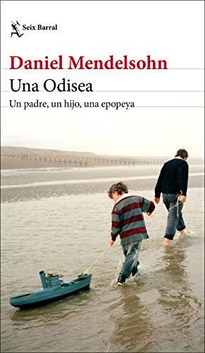 Una Odisea: Un padre, un hijo, una epopeya por Daniel Mendelsohn