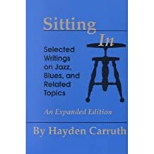 [(Sitting in: Selected Writings on Jazz, Blues and Related Topics)] [Author: Chris Anderson] published on (June, 1994)