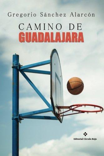 Camino de Guadalajara por Gregorio Sánchez Alarcón