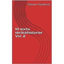 10 korta skräckhistorier Vol: 2 (10 korta skräckhistorier Vol: 1-10) (Swedish Edition)