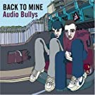 Back to Mine by Audio Bullys