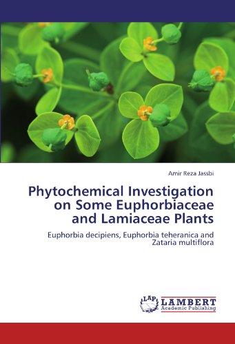 Phytochemical Investigation on Some Euphorbiaceae and Lamiaceae Plants: Euphorbia decipiens, Euphorbia teheranica and Zataria multiflora