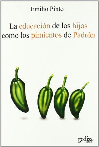 La Educacion De Los Hijos Como Los Pimientos De Padron (Psicologia (gedisa))