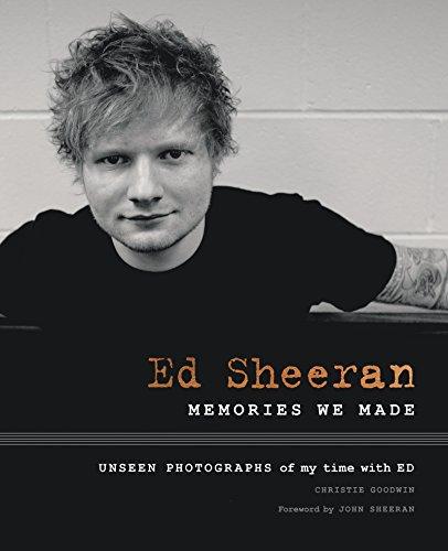 Ed Sheeran: Memories We Made por Christie Goodwin