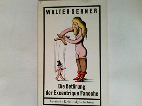 Die Betörung der Excentrique Fanoche - Erotische Kriminalgeschichten.