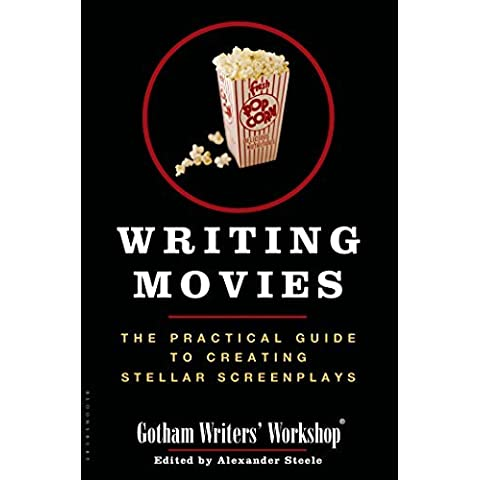 Writing Movies: The Practical Guide to Creating Stellar Screenplays by Gotham Writers Workshop (2006-09-19)