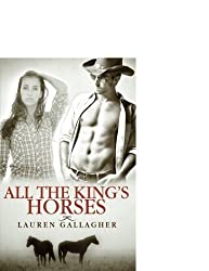 All the King's Horses by Lauren Gallagher (2013-11-05)