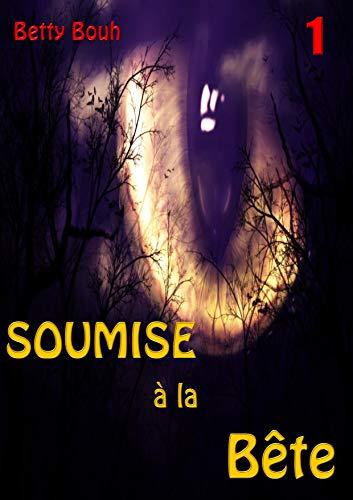 Couverture du livre Soumise à la Bête: Un thriller érotique paranormal