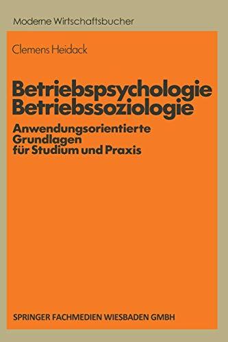 Betriebspsychologie/Betriebssoziologie: Anwendungsorientierte Grundlagen für Studium und Praxis (Moderne Wirtschaftsbücher (9), Band 9)