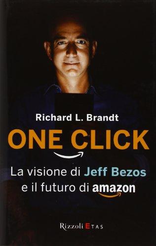 One click. La visione di Jeff Bezos e il futuro di Amazon