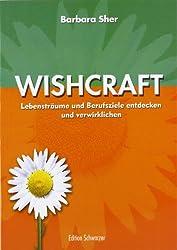 Wishcraft. Lebensträume und Berufsziele entdecken und verwirklichen.