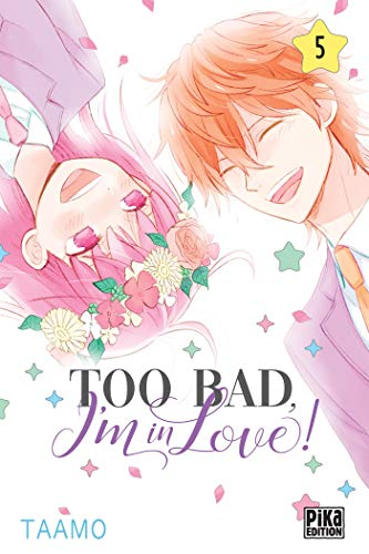 Too Bad, I'm in Love! Edition simple Tome 5