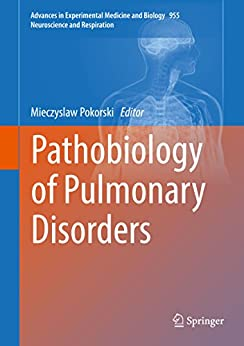 Pathobiology Of Pulmonary Disorders (advances In Experimental Medicine And Biology Book 955) por Mieczyslaw Pokorski