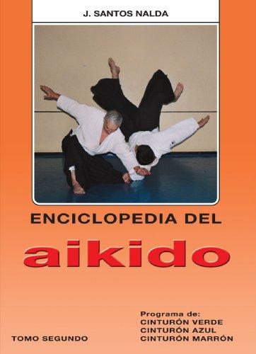 Enciclopedia del Aikido. Tomo 2º. Prog. de Cinturón Verde, Azul y Marrón por J. Santos Nalda