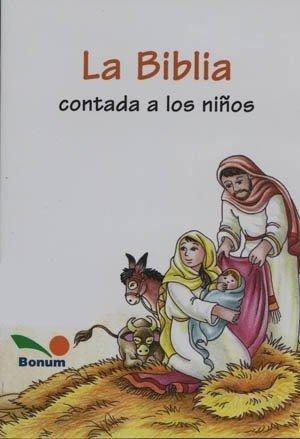 La Biblia Contada a Los Ninos/The Bible Narrated for Children (Fe Infantil/Infantile Faith) por Equipo Editorial