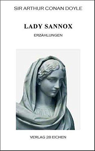 Arthur Conan Doyle: Ausgewählte Werke: Lady Sannox. Erzählungen