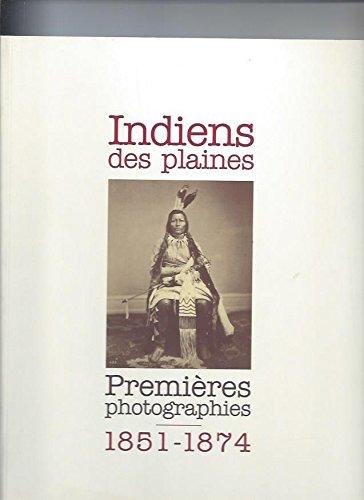 Indiens des plaines premières photographies