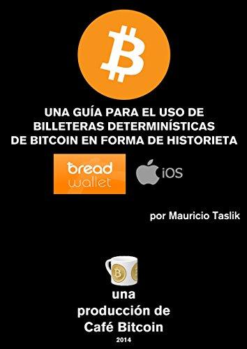 UNA GUÍA PARA EL USO DE BILLETERAS DETERMINÍSTICAS DE BITCOIN EN FORMA DE HISTORIETA: BreadWallet en iOS por Mauricio Taslik