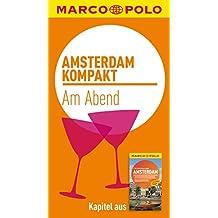 MARCO POLO kompakt Reiseführer Amsterdam - Am Abend (MARCO POLO Reiseführer E-Book)