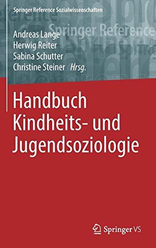 Handbuch Kindheits- und Jugendsoziologie (Springer Reference Sozialwissenschaften)