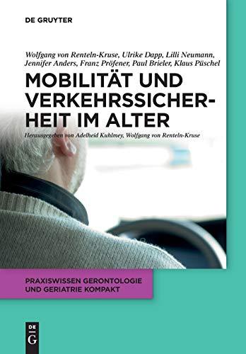Mobilit t Und Verkehrssicherheit Im Alter (Praxiswissen Gerontologie Und Geriatrie Kompakt)