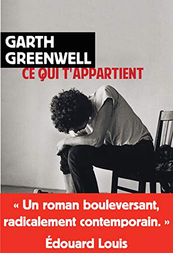 Ce qui t'appartient - Garth Greenwell (2018)