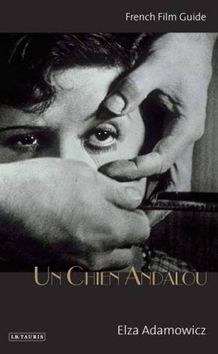 Un Chien Andalou: French Film Guide (Cine-File French Film Guides)