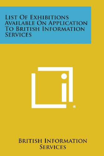 List of Exhibitions Available on Application to British Information Services