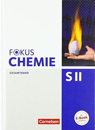 Fokus Chemie - Sekundarstufe II - Allgemeine Ausgabe: Gesamtband Sekundarstufe II - Schülerbuch