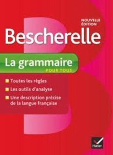 Bescherelle La grammaire pour tous: Ouvrage de reference sur la grammaire francaise (French Edition) by Bescherelle (2013) Hardcover