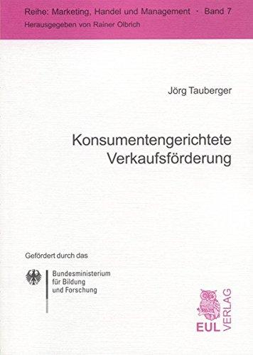 Konsumentengerichtete Verkaufsförderung: Verfahren zur Wirkungsmessung auf der Basis von POS-Daten (Marketing, Handel und Management)