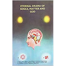 Eternal Drama of Souls, Matter and God: Part 1, Souls (English Edition)