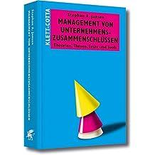 Management von Unternehmenszusammenschlüssen: Theorien, Thesen, Tests und Tools
