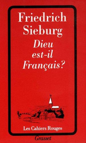 Dieu est-il français ? par Friedrich Sieburg