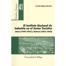 El Instituto Nacional de Industría en el sector turístico, ATESA (1949-1981) y ENTURSA (1963-1986) (Estudios y Ensayos, Band 41)