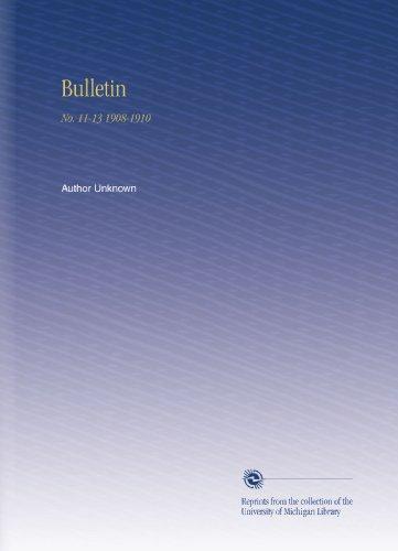 Bulletin: No. 11-13 1908-1910 por Author Unknown