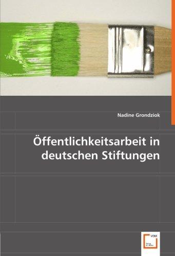 Ã-ffentlichkeitsarbeit in deutschen Stiftungen by Nadine Grondziok (2008-07-27)