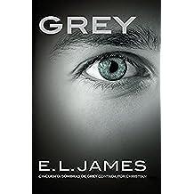 Grey (Edición en español): «Cincuenta sombras de Grey» contada por Christian